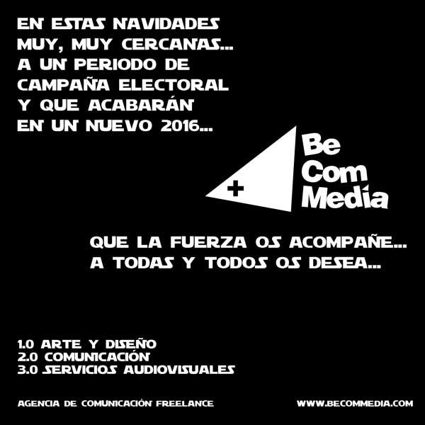 Feliz 2016: BeComMedia - Agencia de Comunicación Freelance desea Que la Fuerza te acompañe